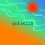 Qué Dulce by Various Artists