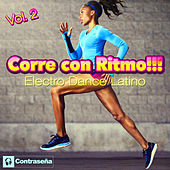Corre Con Ritmo Vol.2!!! Electro Dance Latino by Various Artists