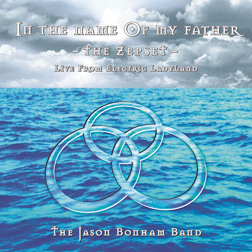 In The Name Of My Father: The ZepSet by Jason Bonham