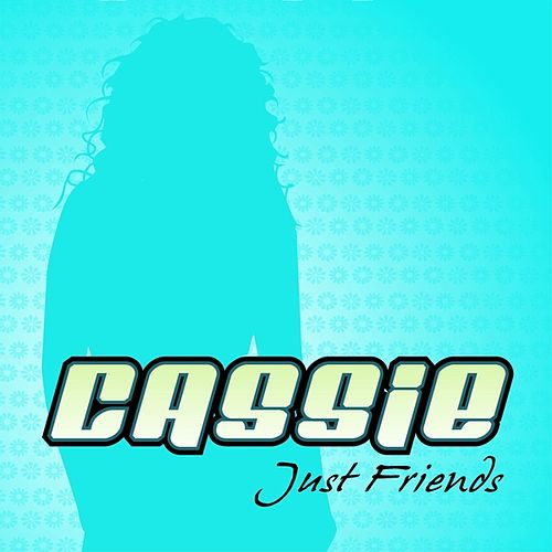 Just Friends by Cassie
