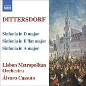 DITTERSDORF: Symphonies in D major, E flat major, and  A major by Lisbon Metropolitan Orchestra