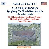 HOVHANESS: Khrimian Hairig / Guitar Concerto / Symphony No. 60 by Various Artists