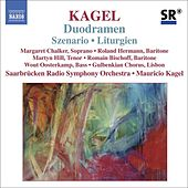 KAGEL: Szenario / Duodramen / Liturgien by Various Artists