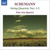 SCHUMANN: String Quartets Nos. 1-3 by Fine Arts Quartet