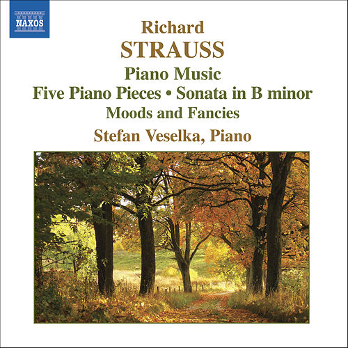STRAUSS, R: Piano Sonata / 5 Piano Pieces / Stimmungsbilder by Stefan Veselka