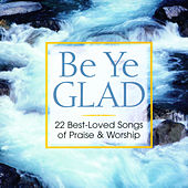 Be Ye Glad by Discovery Singers