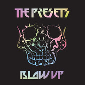 Blow Up by The Presets