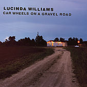 Car Wheels On A Gravel Road by Lucinda Williams