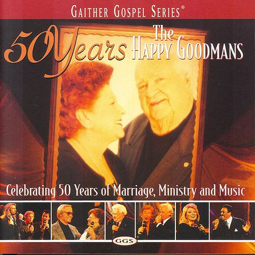 50 Years by The Happy Goodmans