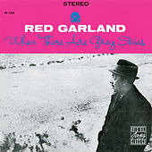 When There Are Grey Skies by Red Garland