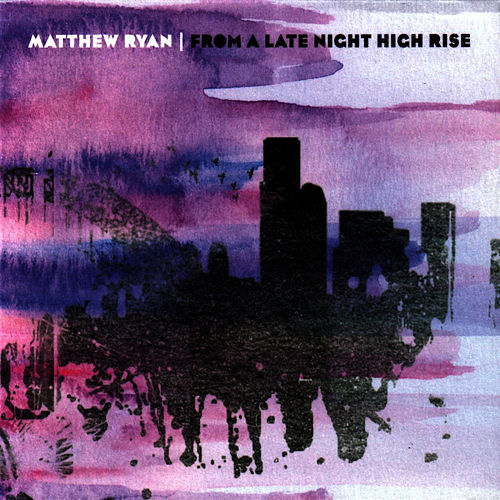 From A Late Night High Rise by Matthew Ryan