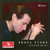 MUSE: Selected works by Bruce Stark by Bruce Stark