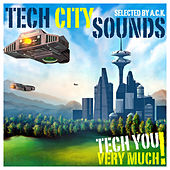 Tech City Sounds - Special Tech House Tracks (Selected By A.C.K.) by Various Artists