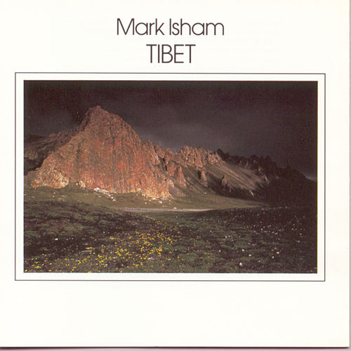 Tibet by Mark Isham