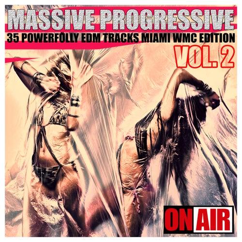 Massive Progressive, Vol. 2 (Miami WMC Edition) - 35 Powerfully Edm Tracks by Various Artists