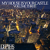My House Is Your Castle, Vol. Three - Selected House Tunes by Various Artists