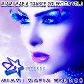 Miami Mafia Trance Collection, Vol. 1 by Various Artists