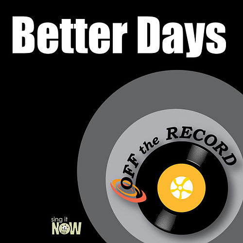 Better Days by Off the Record