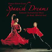 Spanish Dreams: Music for Body, Mind & Soul by Gomer Edwin Evans