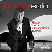 Easy Jazz Neapolitan Song (The Gold Of Naples, L'oro di Napoli) by Bobby Solo
