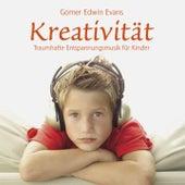Kreativität : Entspannungsmusik für Kinder by Gomer Edwin Evans