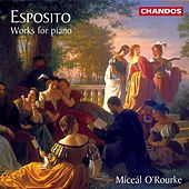 Esposito: Works for Piano by Miceal O'rourke