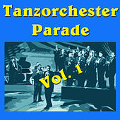 Tanzorchester Parade, Vol.1 by Various Artists