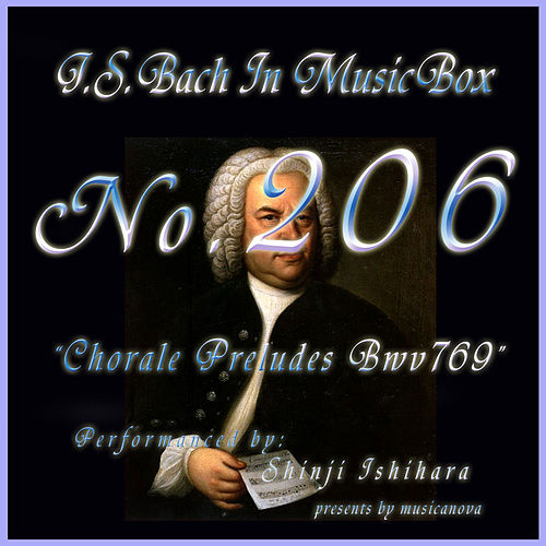 Bach In Musical Box 206 / Chorale Preludes, BWV 769 - EP by Shinji Ishihara