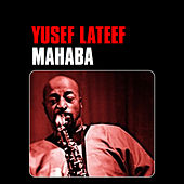 Mahaba by Yusef Lateef