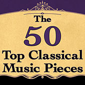 The 50 Top Classical Music Pieces by Various Artists
