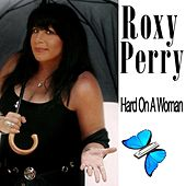 Hard On a Woman by Roxy Perry