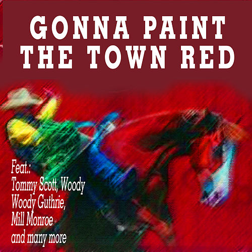 Gonna Paint the Town Red by Various Artists