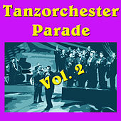 Tanzorchester Parade, Vol.2 by Various Artists