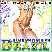 Brazil. Brazilian Tradition. Music from Around the World by Various Artists