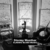 Stormy Weather, Classic Blues Music von Various Artists