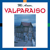 Mi Amor. Valparaiso by Various Artists