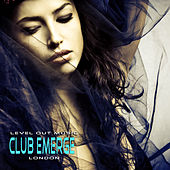 Level Out Music: Club Emerge (London) by Various Artists