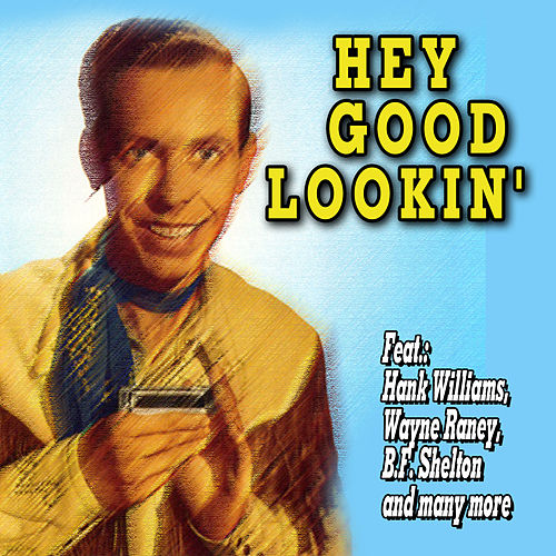 Hey Good Lookin' by Various Artists