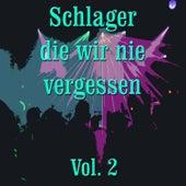 Schlager die wir nie vergessen, Vol. 2 by Various Artists