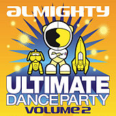 Almighty Ultimate Dance Party Vol. 2 by Various Artists