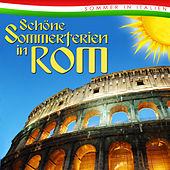Schöne Sommerferien in Rom. Sommer in Italien by Various Artists