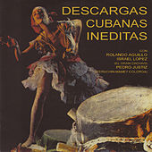 Descargas Cubanas Inéditas by Various Artists