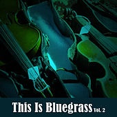 This Is Bluegrass, Vol. 2 von Various Artists