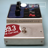 Local Current Volume 2 by Various Artists