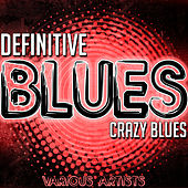 Definitive Blues: Crazy Blues von Various Artists