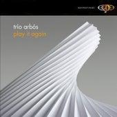 Play It Again by Trio Arbos