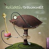 Kollektiv Traumwelt, Vol. 5 by Various Artists
