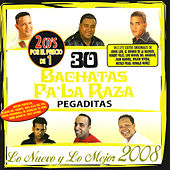 30 Bachatas Pa La Raza Pegaditas by Various Artists