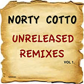 Norty Cotto Unreleased Remixes by Various Artists
