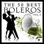 The 50 Best Boleros Vol.2 by Various Artists